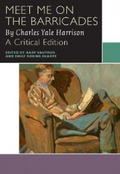 Meet Me on the Barricades av Charles Yale Harrison (Heftet)