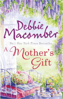A Mother's Gift: WITH The Matchmakers AND The Courtship of Carol Sommars av Debbie Macomber (Heftet)