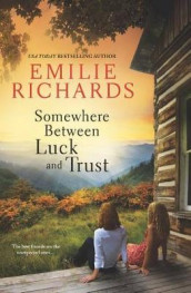 Somewhere Between Luck and Trust av Emilie Richards (Heftet)