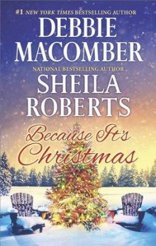 Because It's Christmas av Debbie Macomber og Sheila Roberts (Heftet)