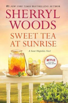 Sweet Tea at Sunrise av Sherryl Woods (Heftet)