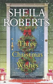 Three Christmas Wishes av Sheila Roberts (Heftet)