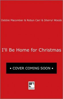I'll Be Home for Christmas av Debbie Macomber, Brenda Novak og Sherryl Woods (Heftet)