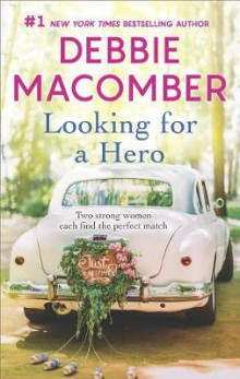 Looking for a Hero av Debbie Macomber (Heftet)