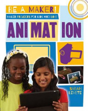 Maker Projects for Kids Who Love Animation av Sarah Levete (Innbundet)