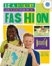 Maker Projects for Kids Who Love Fashion av Sarah Levete (Innbundet)
