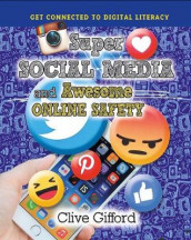 Super Social Media and Awesome Online Safety av Clive Gifford (Innbundet)