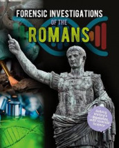 Forensic Investigations of the Romans av Louise Spilsbury (Innbundet)