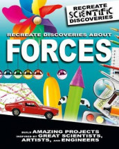 Recreate Discoveries About Forces av Anna Claybourne (Innbundet)
