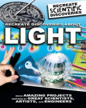 Recreate Discoveries About Light av Anna Claybourne (Innbundet)