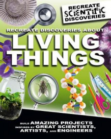 Recreate Discoveries About Living Things av Anna Claybourne (Innbundet)