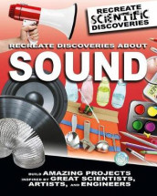 Recreate Discoveries About Sound av Anna Claybourne (Innbundet)