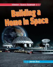 Building a Home in Space av James Bow (Innbundet)
