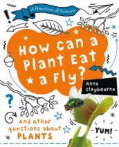 How Can a Plant Eat a Fly? av Anna Claybourne (Innbundet)