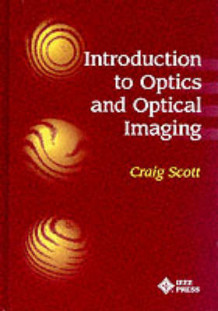 Introduction to Optics and Optical Imaging av Craig Scott (Innbundet)