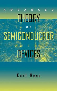 Advanced Theory of Semiconductor Devices av Karl Hess (Innbundet)