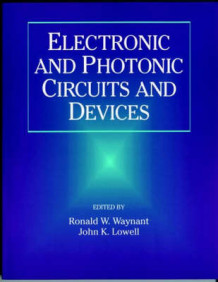 Electronic and Photonic Circuits and Devices (Heftet)