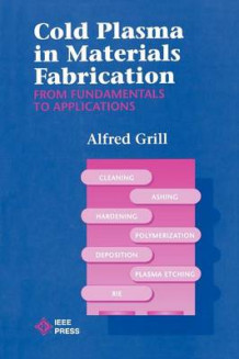 Cold Plasma Materials Fabrication av Alfred Grill (Heftet)