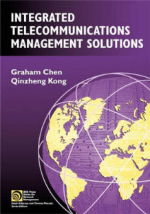 Integrated Telecommunications Management Solutions av Graham Chen og Qinzheng Kong (Innbundet)