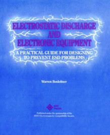 Electrostatic Discharge and Electronic Equipment: A Practical Guide for Designing to Prevent ESD Problems av Warren Boxleitner (Heftet)