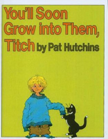 You'll Soon Grow Into Them, Titch av Pat Hutchins (Innbundet)