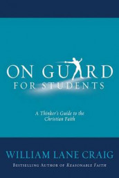 On Guard for Students av Professor of Philosophy William Lane Craig (Heftet)
