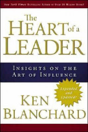 The Heart of a Leader av Ken Blanchard (Innbundet)
