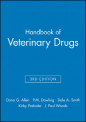Handbook of Veterinary Drugs av Dana G. Allen, Patricia M. Dowling, Kirby Pasloske, Dale A. Smith og J. Paul Woods (Digitalt format)