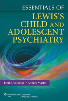 Essentials of Lewis's Child and Adolescent Psychiatry av Fred R. Volkmar og Andres Martin (Heftet)