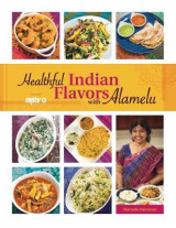 Omslag - Healthful Indian Flavors with Alamelu