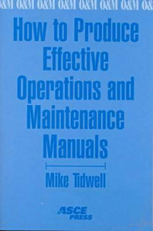 How to Produce Effective Operations and Maintenance Manuals av Mike Tidwell (Heftet)