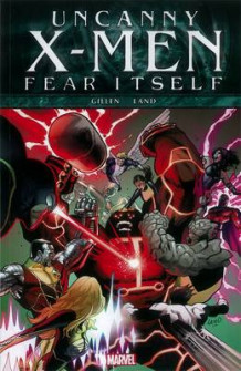 Fear Itself: Uncanny X-men av Kieron Gillen og Gret Land (Heftet)