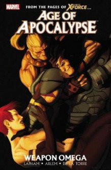 Age of Apocalypse: Weapon Omega Volume 2 av Dave Lapham (Heftet)