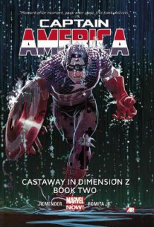Captain America: Castaway in Dimension Z (Marvel Now) Volume 2, book 2 av Rick Remender (Heftet)