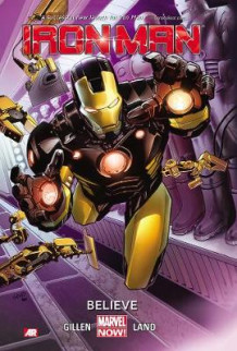 Iron Man: Believe (Marvel Now) Volume 1 av Kieron Gillen (Heftet)