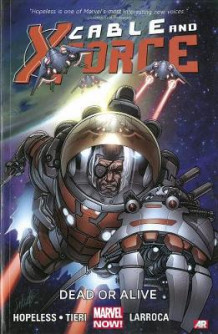 Cable and X-Force: Dead or Alive (Marvel Now) Volume 2 av Dennis Hopeless (Heftet)