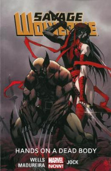 Savage Wolverine: Hands on a Dead Body (Marvel Now) Volume 2 av Zeb Wells (Heftet)