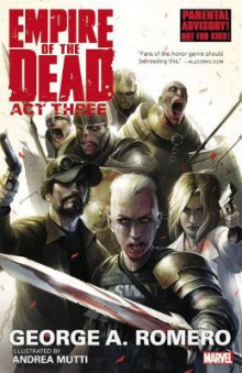 George Romero's Empire Of The Dead: Act Three av George Romero (Heftet)