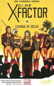 All-new X-factor Volume 2: Change Of Decay av Peter David (Heftet)