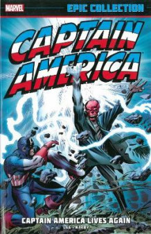 Captain America Epic Collection: Captain America Lives Again av Stan Lee og Roy Thomas (Heftet)