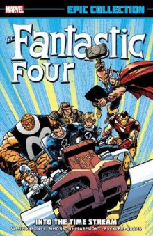 Fantastic Four Epic Collection: Into The Time Stream av Walter Simonson, Louise Simonson og Danny Fingeroth (Heftet)