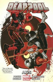 Deadpool: Axis Volume 7 av Brian Posehn og Gerry Duggan (Heftet)