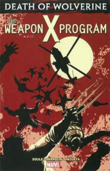 Death Of Wolverine: The Weapon X Program (Heftet)