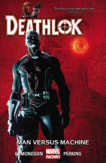 Deathlok Volume 2: Man versus Machine av Nathan Edmondson (Heftet)