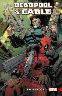 Deadpool & Cable: Split Second av Fabian Nicieza (Heftet)