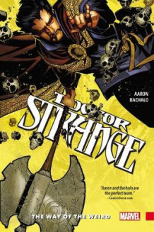 Doctor Strange Vol. 1: The Way Of The Weird av Jason Aaron (Innbundet)