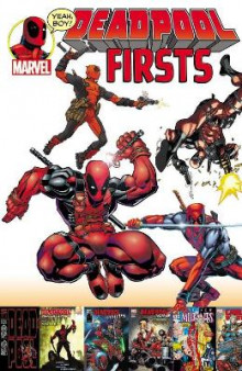 Deadpool Firsts av Fabian Nicieza, Joe Kelly og Rob Liefeld (Heftet)