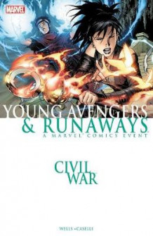 Civil War: Young Avengers & Runaways av Zeb Wells (Heftet)