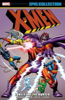 X-Men Epic Collection: Lonely are the Hunted av Roy Thomas, Gary Friedrich og Werner Roth (Heftet)