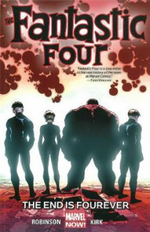 Fantastic Four Volume 4: The End Is Fourever av James Robinson (Heftet)